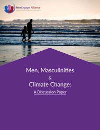 Homens, masculinidades e mudança climática: Um documento de reflexão
